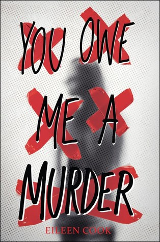 "Cover of ""You Owe Me A Murder"" by Eileen Cook."