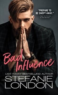 "Cover of ""Bad Influence"" by Stefanie London."