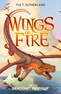 "Cover of ""Wings of Fire: The Dragonet Prophecy"" by Tui T. Sutherland."