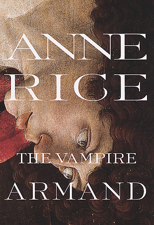 """Cover of """"The Vampire Armand"""" by Anne Rice."""