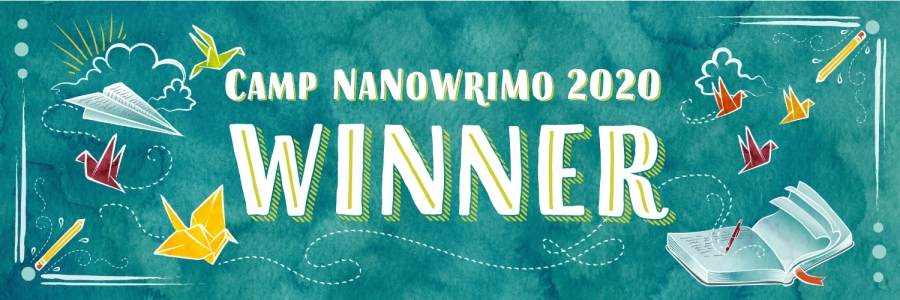 I won Camp NaNoWriMo July 2020!